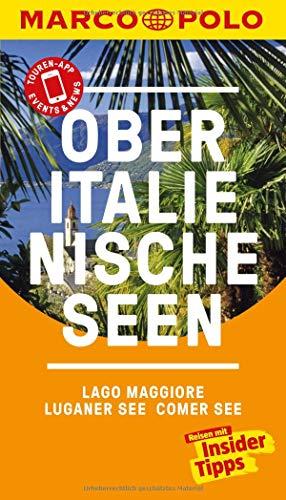 MARCO POLO Reiseführer Oberitalienische Seen, Lago Maggiore, Luganer See, Comer: See