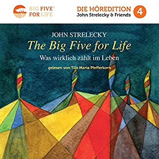The Big Five for Life (German Edition)     Was Wirklich Zählt im Leben [What Really Matters in Life]              De :                                                                                                                                 John Strelecky                               Lu par :                                                                                                                                 Tilo Maria Pfefferkorn                      Durée : 5 h et 24 min     Pas de notations     Global 0,0