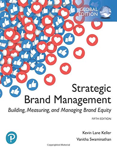 Strategic Brand Management: Building, Measuring, and Managing Brand Equity, Global Edition