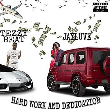 Hard Work & Dedication (feat. Tezzy Beat)