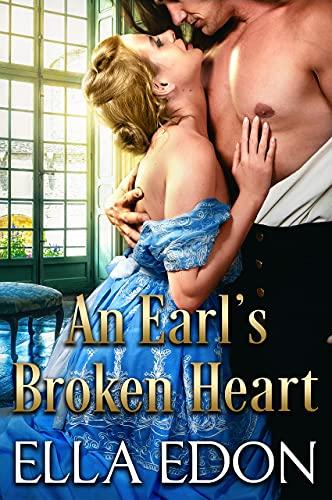 An Earl's Broken Heart: Historical Regency Romance