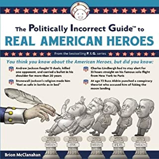 The Politically Incorrect Guide to Real American Heroes cover art