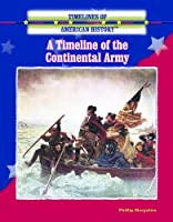 A Timeline of the Continental Army 0823945448 Book Cover