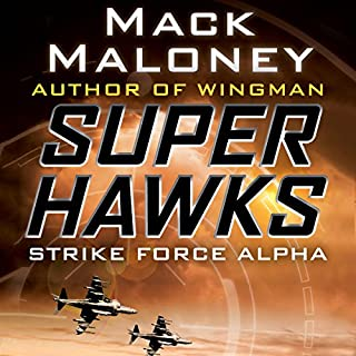 Strike Force Alpha                   By:                                                                                                                                 Mack Maloney                               Narrated by:                                                                                                                                 Charles Lawrence                      Length: 11 hrs and 51 mins     Not rated yet     Overall 0.0