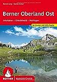 Berner Oberland Ost: Interlaken - Grindelwald - Meiringen. 50 Touren.