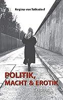 Politik, Macht & Erotik