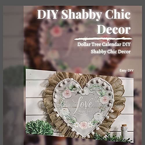 DIY Shabby Chic Decor: Dollar Tree Calendar DIY Shabby Chic Decor (English Edition)