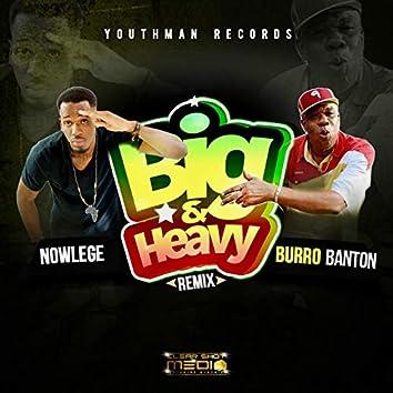 Big and Heavy (Remix)