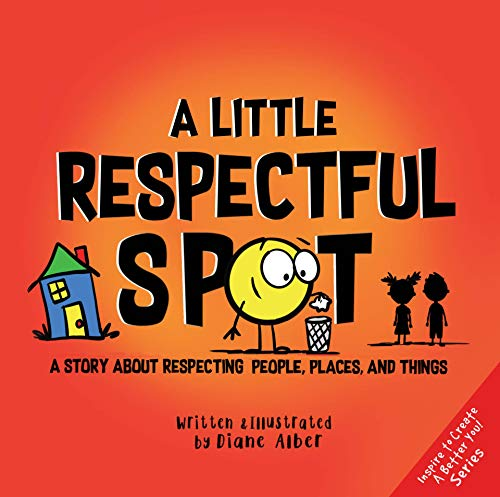 A Little Respectful SPOT: A Story About Respecting People, Places, and...