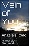 Vein of Youth: Angela's Road (English Edition)