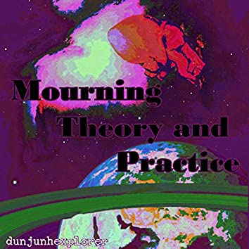 Mourning: Theory and Practice