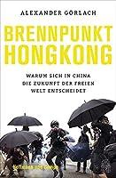 Brennpunkt Hongkong: Warum sich in China die Zukunft der freien Welt entscheidet