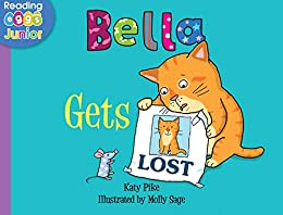 Bella Gets Lost: A Bella the Cat Book by [Katy Pike, Reading Eggs, Molly Sage]