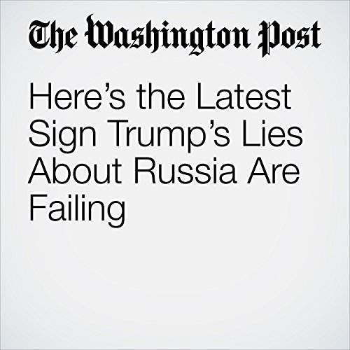 Here's the Latest Sign Trump's Lies About Russia Are Failing copertina