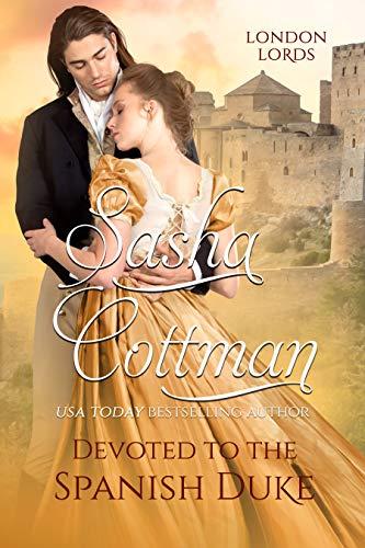 Devoted To The Spanish Duke by Sasha Cottman