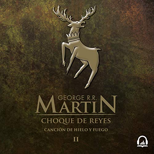 Choque de reyes (Canción de hielo y fuego 2) [A Clash of Kings (A Song of Ice and Fire 2)] audiobook cover art