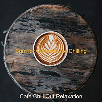 Bgm for Coffeehouse Chilling