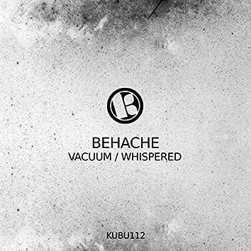 Vacuum / Whispered
