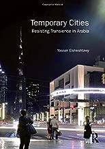 Temporary Cities: Resisting Transience in Arabia