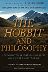 The Hobbit and Philosophy: For When You've Lost Your Dwarves, Your Wizard, and Your Way (The Blackwell Philosophy and Pop Culture Book 36) Kindle Edition