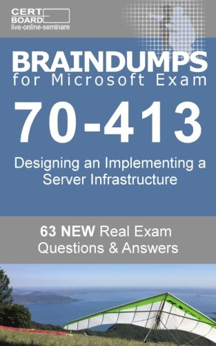 Braindumps For Microsoft Exam 70 413 Check Your Knowledge Before You Make An Exam