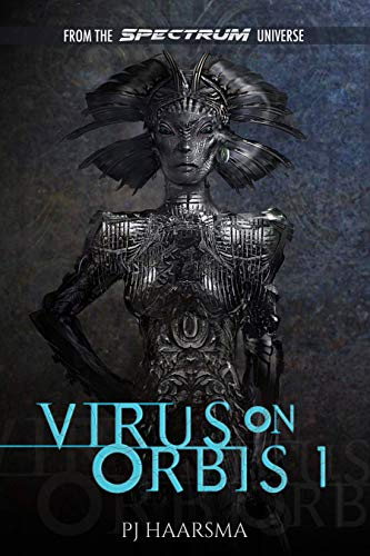Virus On Orbis 1: From The Spectrum Universe (The Softwire Series) (English Edition)