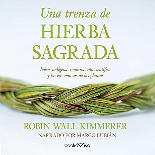 Trenzando juncos: Sabiduría indígena, conocimiento científico y la enseñanza de las plantas