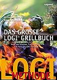 Das große LOGI-Grillbuch: 120 heiß geliebte Grillrezepte rund um Gemüse, Fisch und Fleisch