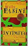 J 6462 LIBRO INTIMITA' DI WILLY PASINI 1997