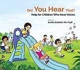 Subbiah, S: Did You Hear That?: Help For Children Who Hear V: Help for Children Who Hear Voices - Seetha Subbiah