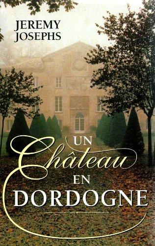 Un Château en Dordogne (French Edition)