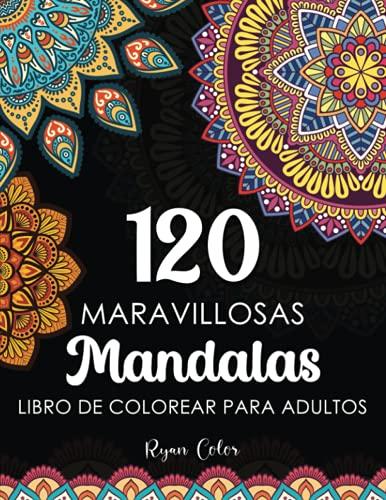 120 Maravillosas Mandalas Libro De Colorear Para Adultos: Magnificas & Hermosas Mandalas para Colorear - Adultos, 120 Diseños de Mandalas para Relajarse y Antiestres