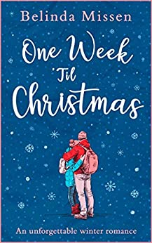 [Belinda Missen]のOne Week 'Til Christmas: The perfect holiday romance! (English Edition)
