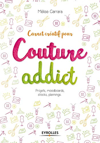 Carnet creatif pour couture addict - projets, moodboards, stocks, plannings...