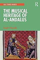 The Musical Heritage of Al-Andalus (SOAS Studies in Music)