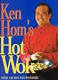 Ken Hom's Hot Wok by Hom, Ken