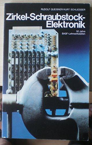 Zirkel - Schraubstock - Elektronik