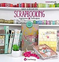 Mini-albums en scrapbooking - Inspiration & Techniques