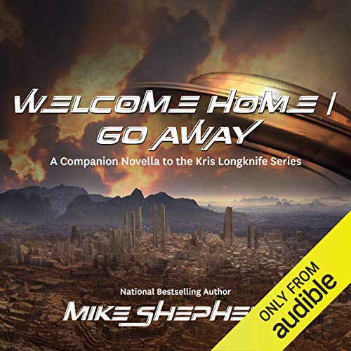 Welcome Home/Go Away Audiobook By Mike Shepherd cover art
