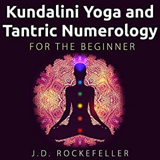 Kundalini Yoga and Tantric Numerology for the Beginner                   By:                                                                                                                                 J. D. Rockefeller                               Narrated by:                                                                                                                                 Jolynn Carpenter                      Length: 26 mins     34 ratings     Overall 4.4