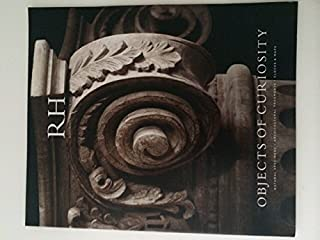 RH Restoration Hardware a Magazine Objects Of Curiosity Architectural Fragments Clocks Maps