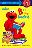 B is for Books! (Sesame Street) (Step into Reading) (English Edition)
