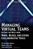 Managing Virtual Teams: Getting The Most From Wikis, Blogs, And Other Collaborative Tools (Wordware Applications Library) by Brenda Huettner (2006-12-31)