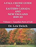 A FALL CRUISE GUIDE TO EASTERN CANADA AND NEW ENGLAND 2019-20: Volume 1 - Canadian Ports of Call (Eastern Canada and New England Fall Cruise Guide)
