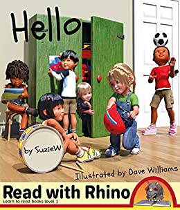 Hello: Read with Rhino learn to read books Level 1 by [Suzie W, Dave Williams]
