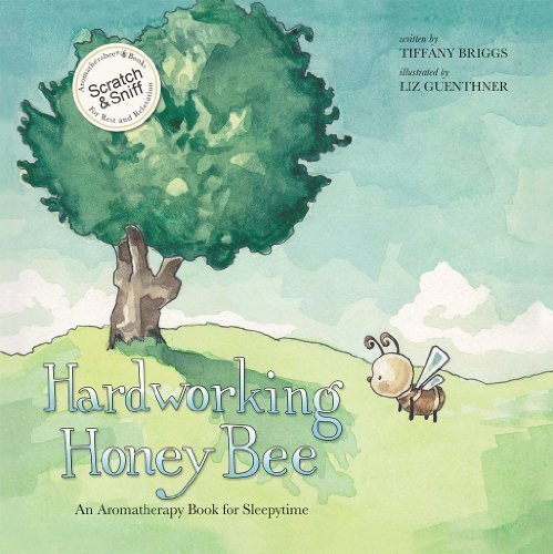 Hardworking Honey Bee: An Aromatherapy Book for Sleepytime (Scratch and Sniff)