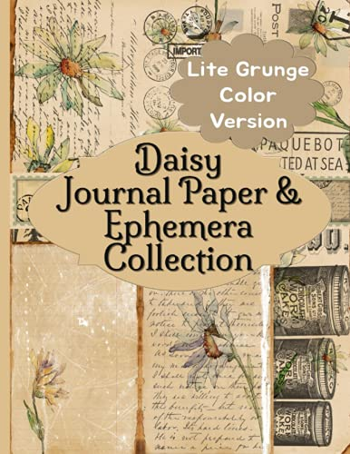 Compare Textbook Prices for Daisy Journal Paper & Ephemera Collection: Lite Grunge Color Version Vintage Antique Pages For Junk Scrapbooking and Collage  ISBN 9798523145674 by RePrint, Operation