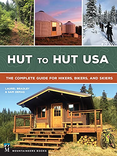 Hut to Hut USA: The Complete Guide for Hikers, Bikers, and Skiers (English Edition)