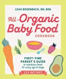 All-Organic Baby Food Cookbook: The First Time Mom's Guide to Nutritious Foods for Every Age and Stage