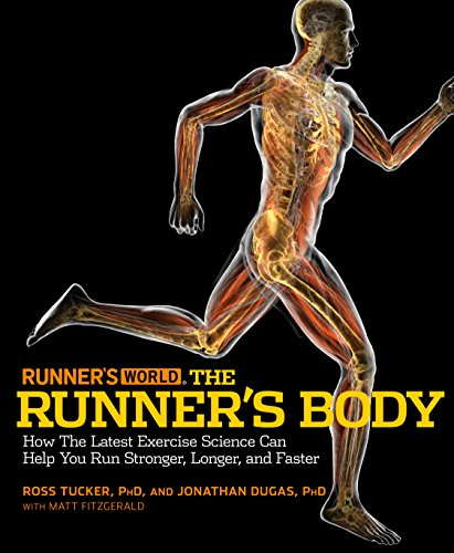 Runner's World The Runner's Body: How the Latest Exercise Science Can Help You Run Stronger, Longer, and Faster (English Edition)